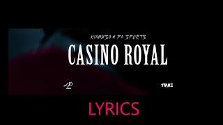 """Lyrics zu """"Kianush & PA Sports - Casino Royal"""""""