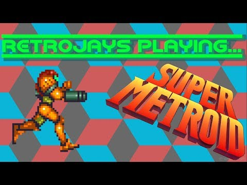 "#2 ""RETROJAYS"" PLAYING...SUPER METROID!!!"