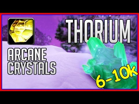 How to Farm Thorium Ore and Arcane Crystals | 6-10k