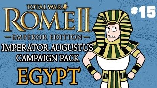 Let's Play - Total War: Rome 2 - Imperator Augustus Egypt Campaign - Part 15!