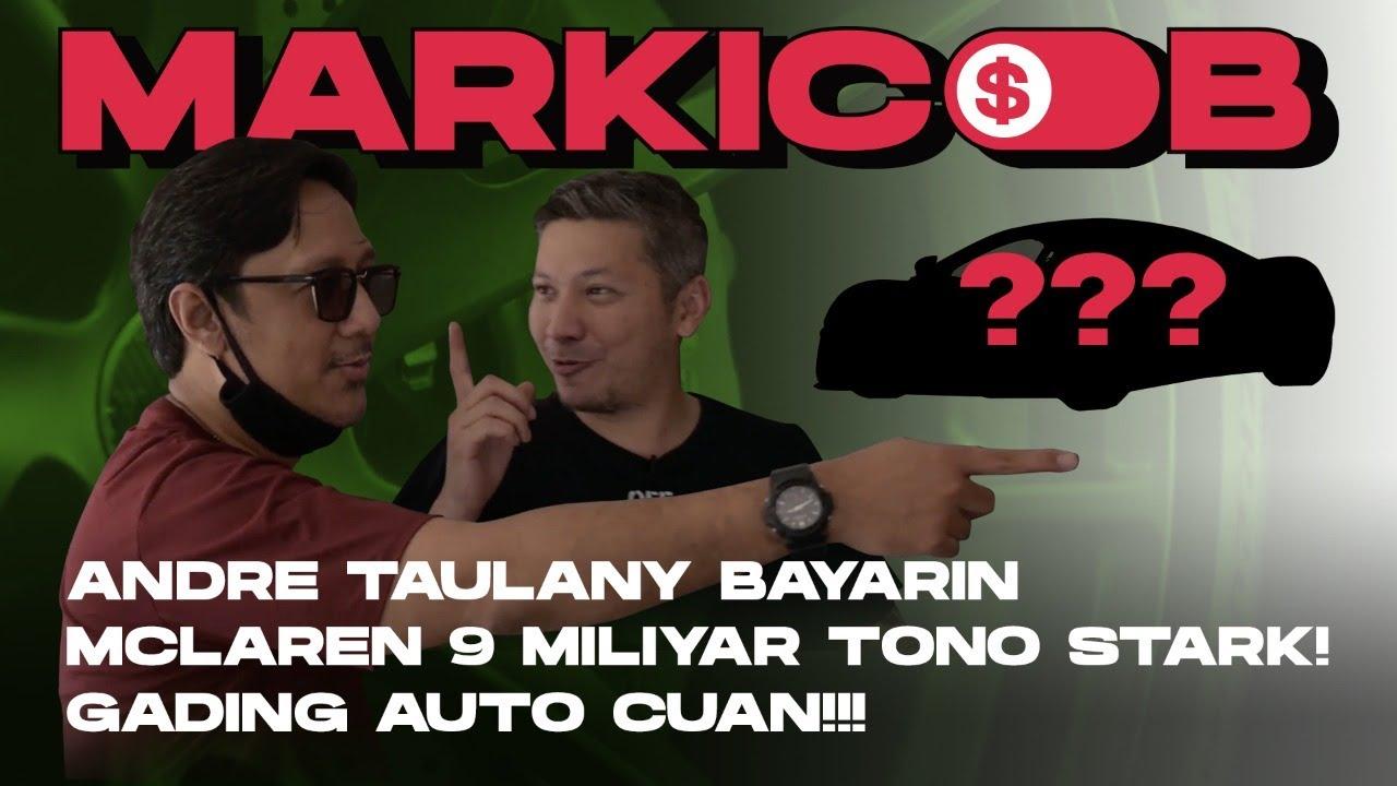 KUYMARKICOB : RAFFI KALAH LAGI , ANDRE TAULANY NEBUS MCLAREN MR STARK 9 MILIYAR !!! GADING CUAN !!!