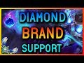 DIAMOND SUPPORT BRAND GAMEPLAY SEASON 8 - League of Legends
