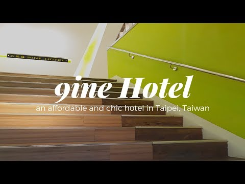 TAIWAN : Affordable and Chic Accomodation at Taipei - 9ine Hotel