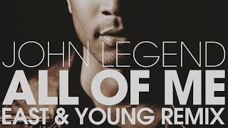 FREE DOWNLOAD! John Legend - All Of Me (East & Young Remix)