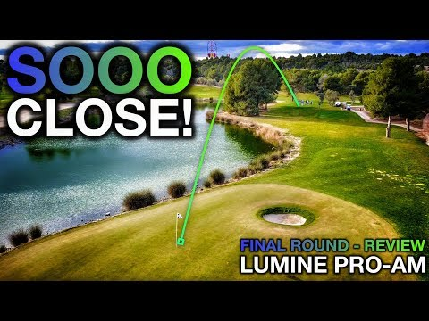 SOOOO CLOSE!! Lumine Pro-Am - Final Round Review