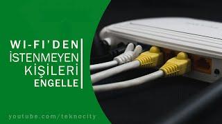 Kablosuz Ağda İstenmeyen Kişiyi Engelleme (MAC Filtreleme)