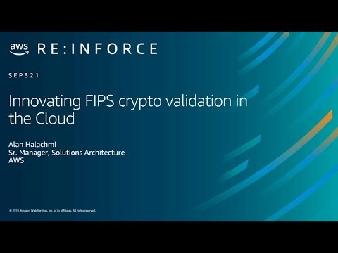 Download AWS re:Inforce 2019: Innovating FIPS Crypto Validation in the Cloud (SEP321)