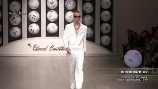 BLOOD BROTHER London Fashion Week Men's Fall/Winter 2018-19
