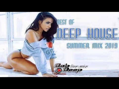 best of deep house set summer 2019 mix by bob deep free download