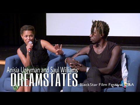 Dreamstates - Q&A with Anisia Uzeyman and Saul Williams