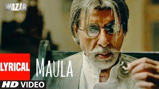 'Maula' Lyrical | WAZIR | Amitabh Bachchan, Farhan Akhtar | Javed Ali | T-Series
