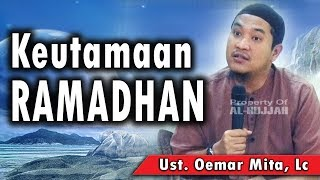 Keutamaan Ramadhan || Ust. Oemar Mita, Lc