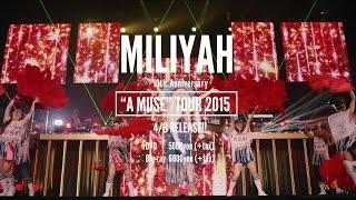 """加藤ミリヤ 『10th Anniversary """"A MUSE"""" tour 2015』SPOT"""