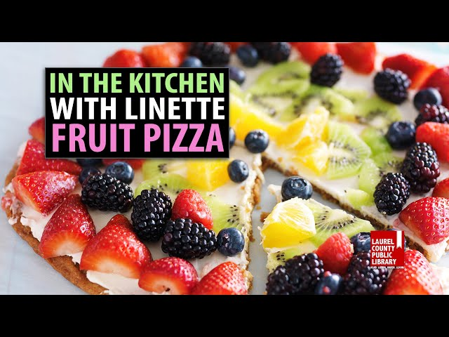 In The Kitchen with Linette: Fruit Pizza
