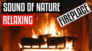 Sound of Nature - Relaxing Fireplace (no music background)