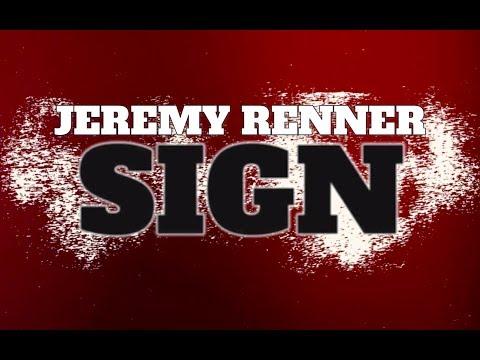 Sign Jeremy Renner Lyrics