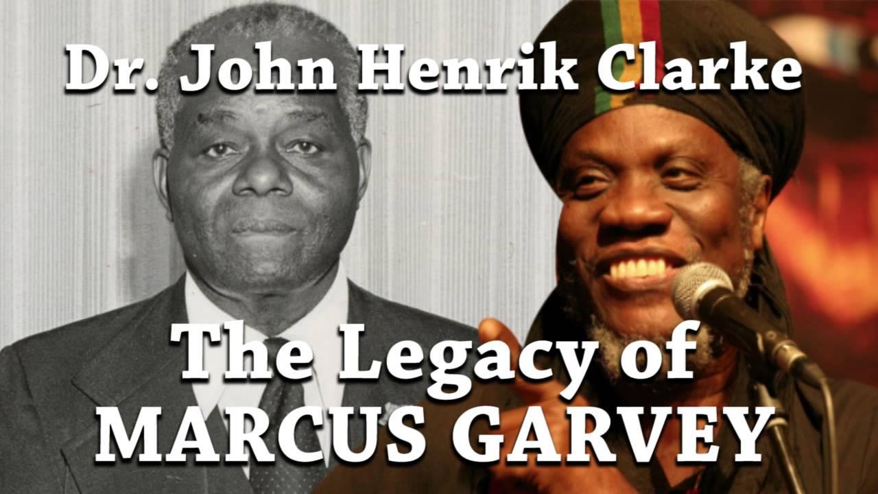 Dr John Henrik Clarke Legacy of Marcus Garvey