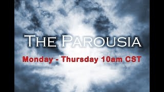 March 1, 2021 The Parousia Broadcast