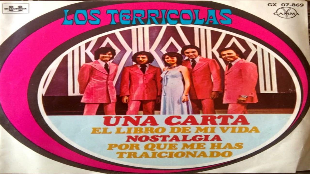 LOS TERRICOLAS - Una Carta - El Libro de mi Vida - Nostalgia - Por Que Me Has Traicionado