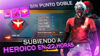 SUBIENDO A HEROICO EN 22 HORAS // HIGHLIGHTS TEMPORADA #19 FREE FIRE