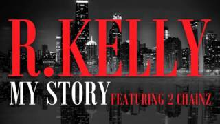 R.Kelly ft 2Chainz - My Story [Download Link]
