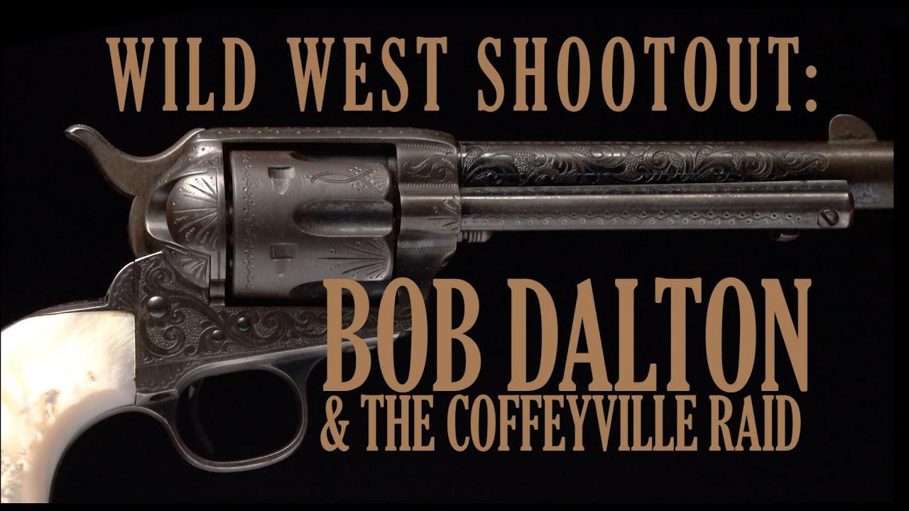 Wild West Shootout: Bob Dalton & The Coffeyville Raid