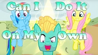 (MLP Cover) Can I Do It On My Own (w. BriLizy T)