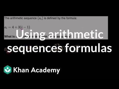 Using Arithmetic Sequences Formulas   Mathematics I   High School Math   Khan Academy