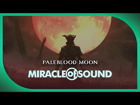 BLOODBORNE SONG - Paleblood Moon by Miracle Of Sound (Symphonic/Orchestral)