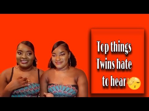Top Things Twins Hate to listen to