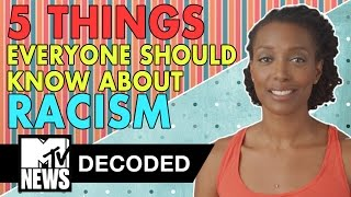 5 Things You Should Know About Racism | Decoded | MTV News
