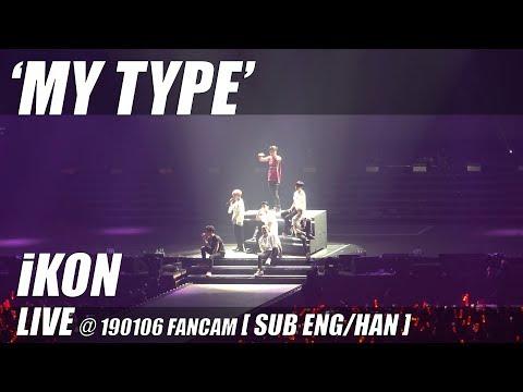 IKON - 'MY TYPE' LIVE @ 190106 CONTINUE TOUR ENCORE [ SUB ENG/HAN ]