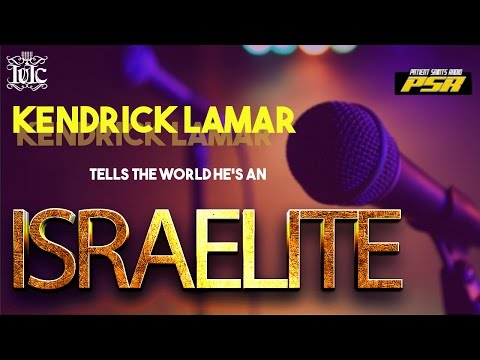 The Israelites: #KendrickLamar Tells The World He's An Israelite!!!! #YAH