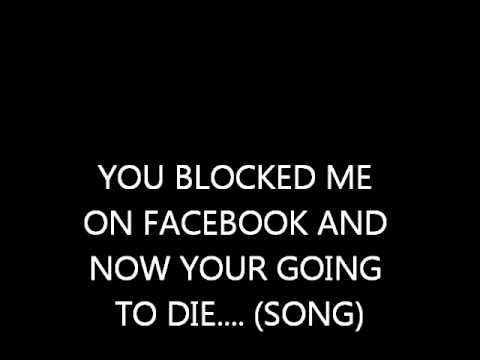 You Blocked Me On Facebook Song Youtube