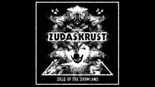 Zudas Krust - Dogs of the Doomland 7""