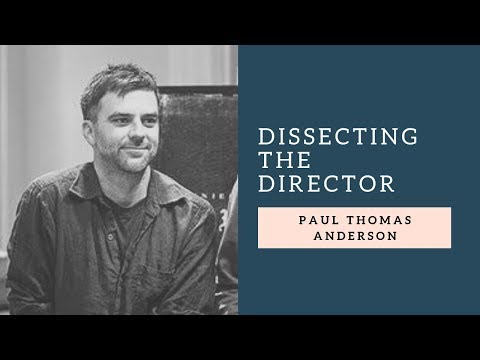 Dissecting the Director: Paul Thomas Anderson