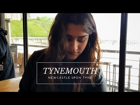 TYNEMOUTH // NEWCASTLE UPON TYNE VLOG