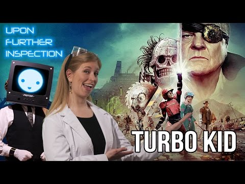 UFI: Retro 80s Camp! TURBO KID (2015) Upon Further Inspection