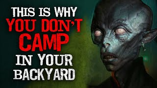 """""""This is why you don't camp in your backyard"""" Creepypasta"""