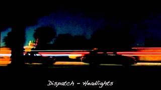 Dispatch   Headlights