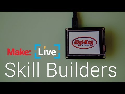 Make: Live Skillbuilder - Displays!