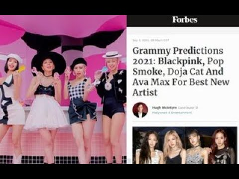 Blackpink Is Predicted By Forbes To Be Nominated For Best New Artist At 2021 Grammy Youtube