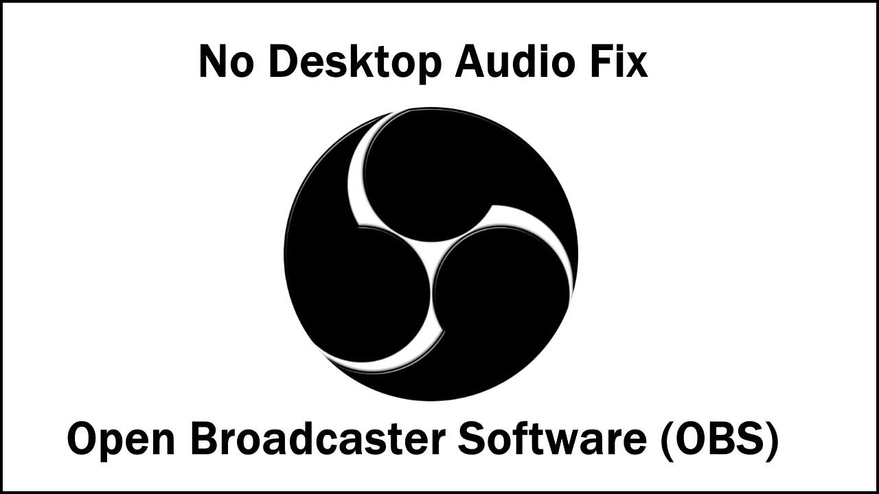 Tech Solution | OBS No Desktop Audio Fix (No Gameplay when Streaming)