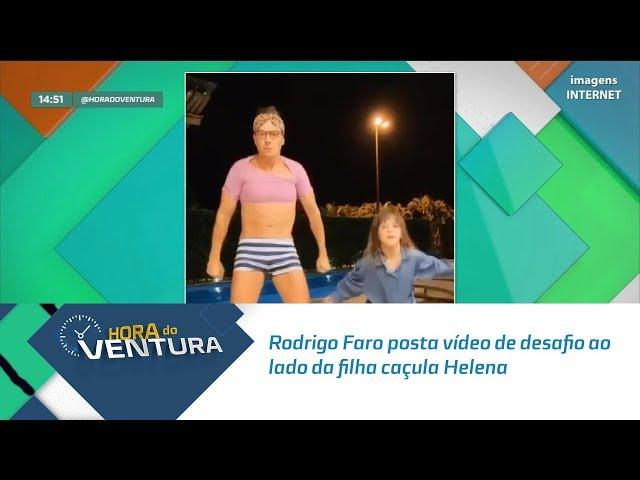 Rodrigo Faro posta vídeo de desafio ao lado da filha caçula Helena -  Bloco 02