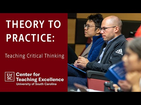 Theory to Practice: Teaching Critical Thinking