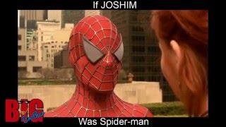 if joshim was Spider-Man
