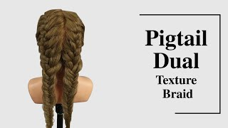 How To: Pigtail Dual Texture Braid Tutorial