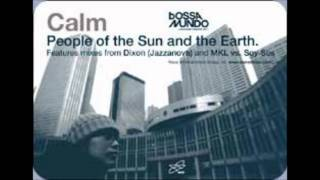 Calm - People From The Sun And The Earth (MKL vs. Soy Sos Dark Sun Mix)