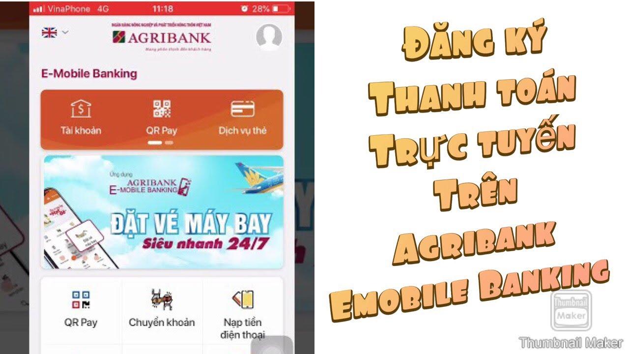 Agribank emobile banking : đăng ký thanh toán trực tuyến không cần đến ngân hàng