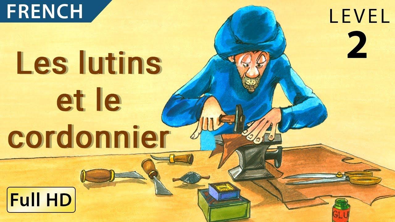 Les Lutins Et Le Cordonnier Apprendre Le Français Avec Sous Titres Histoire Pour Enfants Youtube